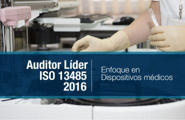 AUDITOR LIDER ISO 13485-2016 (ENFOCADA A DISPOSITIVOS MÉDICOS)