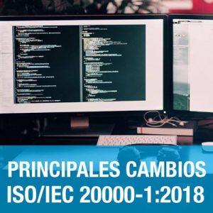 ISO/IEC 20000-1:2018 Principales cambios (Tecnologías de información)