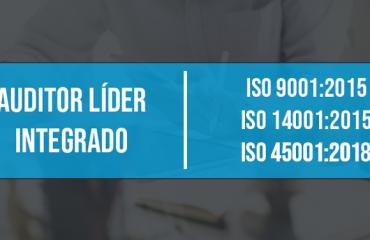 AUDITOR LÍDER INTEGRADO NORMAS ISO 9001:2015, ISO 14001:2015 E ISO 45001:2018